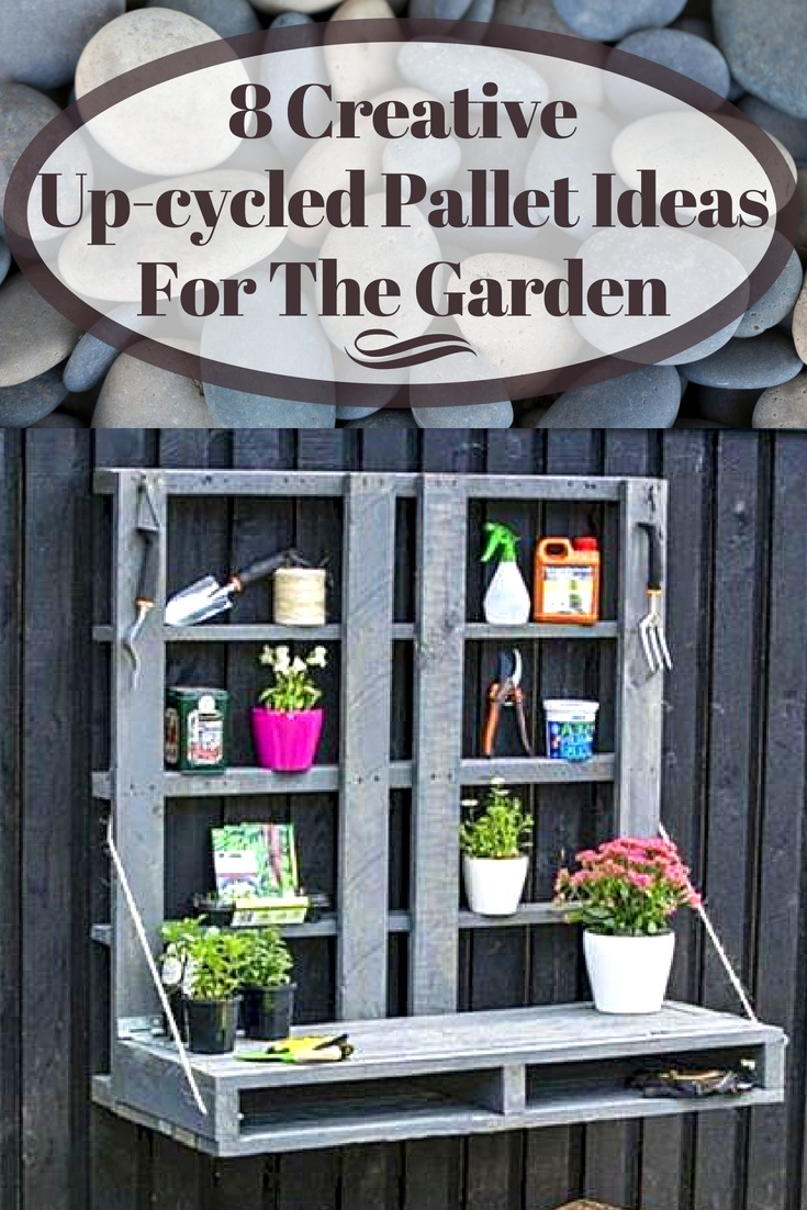 8 Creative Up Cycled Pallet Ideas For The Garden